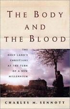 The Body and the Blood: The Holy Land at the Turn of a New Millennium: A Reporte