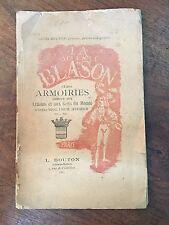 Très rare Traité la science du blason et des armoiries Louis Bouton de 1884