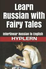 Learn Russian with Fairy Tales: Interlinear Russian to English