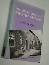 Sheffield local history Incunabula of Sheffield history T Walter Hall