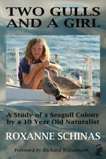 Two Gulls and a Girl : A Study of a Seagull Colony by a 10 Year Old...