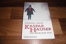 Johannes Mayer -- KASPAR HAUSER // das Buch zum Film / Urachhaus 1994