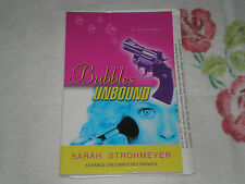 BUBBLES UNBOUND by SARAH STROHMEYER    *Signed*-ARC- -JA-