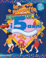 Io creo e progetto i 5 anni di... - Giunti Kids - Libro nuovo in offerta!