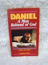 1984 Daniel: A Man Beloved of God by Arthur B. Walton, Paperback Book, Religious