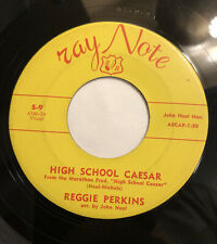 REGGIE PERKINS ~ HIGH SCHOOL CAESAR ~ RAY NOTE ~ Rare Orig. Rockabilly 45