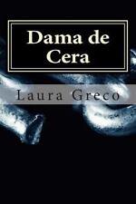 Dama de Cera by Laura Greco (2014, Paperback)