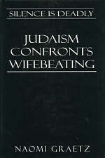 NEW Silence is Deadly: Judaism Confronts Wifebeating by Naomi Graetz