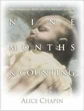 Nine Months & Counting: Bible Promises/Bright Ideas f/Pregnancy and After, Alice