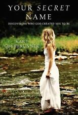 Your Secret Name: Discovering Who God Created You to Be-ExLibrary