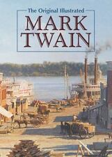 The Original Illustrated Mark Twain by Mark Twain (2011, Hardcover)