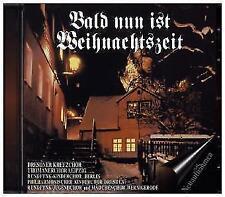 Bald Nun Ist Weihnachtszeit von Thomanerchor Leipzig,Dresdner Kreuzchor (2004)