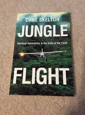 Signed-Jungle Flight : Spiritual Adventures at the... By Dane Skelton