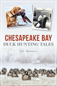 Chesapeake Bay Duck Hunting Tales [Sports] [MD] [The History Press]