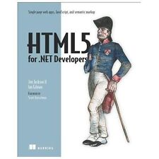 HTML5 for .NET Developers: Single Page Web Apps, JavaScript, and Semantic Markup