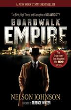 Boardwalk Empire : High Times, and Corruption of Atlantic City(W/TRUMP CHAPTER)