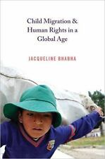 Bhabha, Jacqueline-Child Migration And Human Rights In A G (UK IMPORT)  BOOK NEW