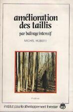 Amélioration des Taillis par Balivage Intensif - Michel Hubert FORET FORESTIER