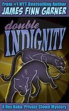 Garner, James Finn : Double Indignity (Rex Koko, Private Clow