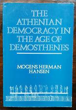 The Athenian Democracy in the Age of Demosthenes - Mogens Herman Hansen