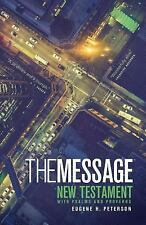 The Message : The New Testament with Psalms and Proverbs (2007, Paperback,...