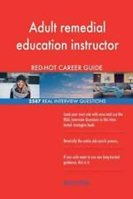 Adult remedial education instructor Red-Hot Career; 2587 Real Interview Que.