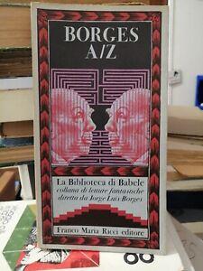 Jorge Luis Borges A/Z Biblioteca di Babele Ed. Franco Maria Ricci