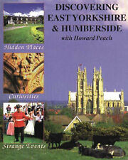 East Riding Treasure Hunt: Oddities, Events, Places and People Explored by Howar
