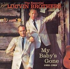 THE LOUVIN BROTHERS - THE ESSENTIAL LOUVIN BROTHERS 1955-1964: MY BABY'S GONE NE