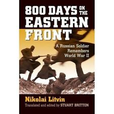 800 Days on the Eastern Front: A Russian Soldier Remembers World War II by Nikolai Litvin (Paperback, 2016)