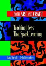 Both Art and Craft: Teaching Ideas That Spark Learning-ExLibrary