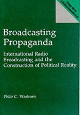 Broadcasting Propaganda: International Radio Broadcasting and the-ExLibrary