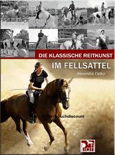 Alexandra Datko: Die Klassische Reitkunst im Fellsattel - Neuware