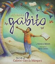 My Name Is Gabito: The Life of Gabriel Garcia Marquez (Hardback or Cased Book)