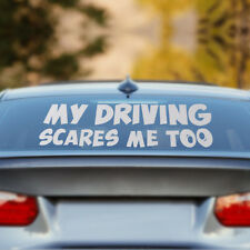 Car Window My Driving Scares Me Too Van JDM Custom Funny Vinyl Sticker Decal