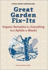 Great Garden Fix-Its Organic Remedies for Everything from Aphids to