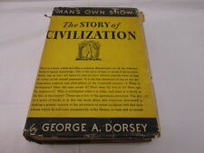 The Story of Civilization George A. Dorsey 1931 Hardcover w Dust Jacket
