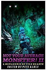 Not Your Average Monster, Vol. 2: A Menagerie of Vile Beasts (Paperback or Softb