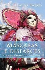 Máscaras e Disfarces : Ou a Necessidade de Dissimular-Se by Ezio Bazzo (2014,...