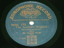MR HAROLD WILDE : The anchor's weighed - Original 1905 UK 78rpm Zonophone 172