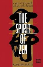 The Spirit of Zen: A Way of Life, Work, and Art in the Far East (Wisdom of the E
