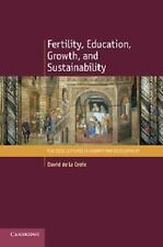 Fertility, Education, Growth, and Sustainability: By de la Croix, David