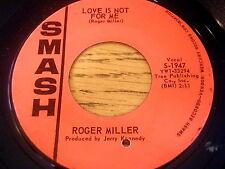 """ROGER MILLER - LOVE IS NOT FOR ME     7"""" VINYL"""