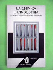 .LA CHIMICA E L'INDUSTRIA.MONDADORI-THE OPEN UNIVERSITY 1°ED.1977
