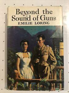 1945 Vintage Beyond the Sound of Guns by Emilie Loring HC 1945 Grosset & Dunlap