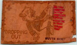"""Vintage 1900s BUTTE, Montana LEATHER Greetings Postcard """"Dropping Out"""" Unused"""