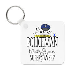 I'm A Policeman What's Your Superpower Keyring Key Chain Superhero Police Funny