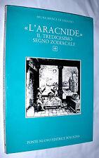 """L'ARACNIDE """" IL TREDICESIMO SEGNO ZODIACALE """"  Di : Bruna Bianca De Stefano *"""