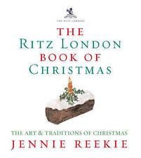 The London Ritz Book Of Christmas by Jennie Reekie (Hardback, 1990)