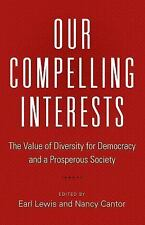 Our Compelling Interests: The Value of Diversity for Democracy and a Prosperous